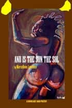 Anu Is the Sun the Sol: A Book Art and Poetry ebook by Marcellous Lovelace