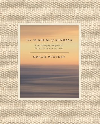 The Wisdom of Sundays - Life-Changing Insights and Inspirational Conversations ekitaplar by Oprah Winfrey