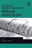 The Ashgate Research Companion to Popular Musicology ebook by Derek B. Scott