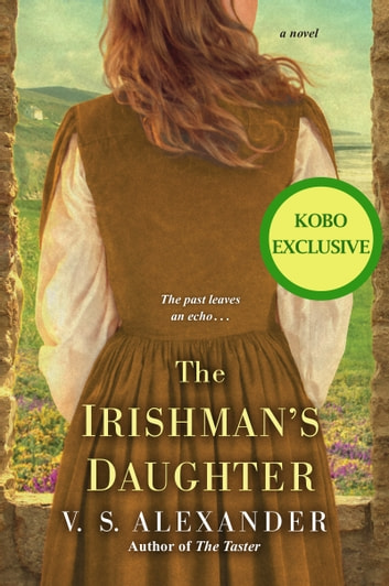 The Irishman's Daughter ebook by V.S. Alexander