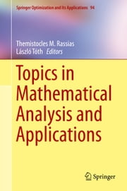 Topics in Mathematical Analysis and Applications ebook by László Tóth,Themistocles Rassias