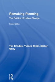 Remaking Planning - The Politics of Urban Change ebook by Tim Brindley,Yvonne Rydin,Gerry Stoker