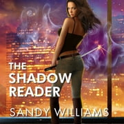 The Shadow Reader audiobook by Sandy Williams