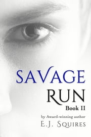 Savage Run 2 - Savage Run, #2 ebook by E. J. Squires