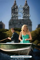A Long Way from You ebook by Gwendolyn Heasley