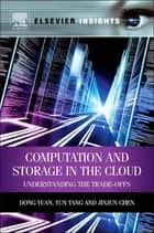 Computation and Storage in the Cloud ebook by Dong Yuan,Yun Yang,Jinjun Chen