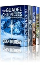 The Guadel Chronicles Books 1 - 4 ebook by Dean Murray