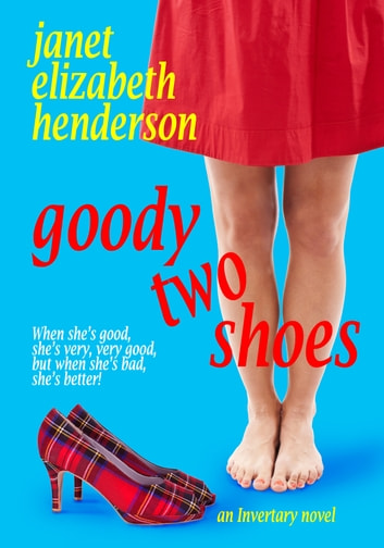 Goody Two Shoes ebook by Janet Elizabeth Henderson
