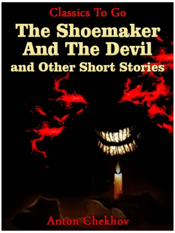 The Shoemaker And The Devil and Other Short Stories ebook by Anton Chekhov