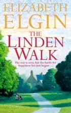 The Linden Walk ebook by Elizabeth Elgin