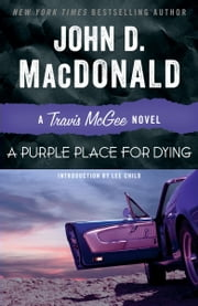 A Purple Place for Dying - A Travis McGee Novel ebook by John D. MacDonald,Lee Child