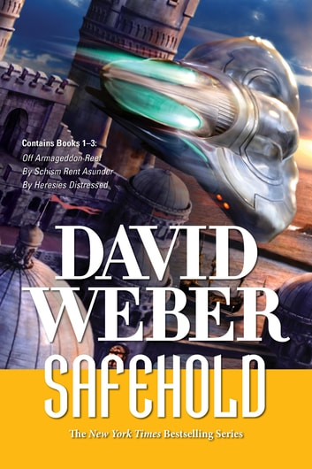 Safehold Boxed Set 1 - Off Armageddon Reef, By Schism Rent Asunder, and By Heresies Distressed ebook by David Weber