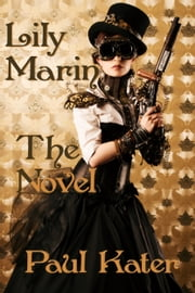 Lily Marin: The Novel ebook by Paul Kater