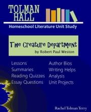 The Creature Department by Robert Paul Weston: A Homeschool Literature Unit Study ebook by Rachel Tolman Terry