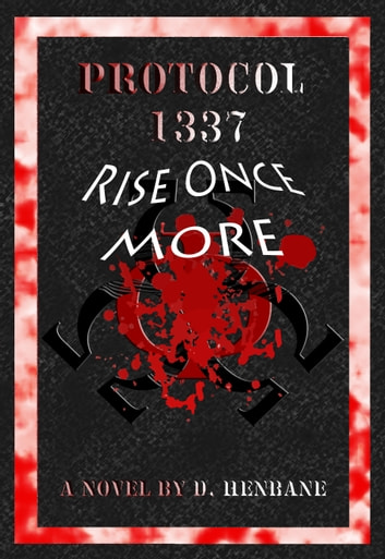 Protocol 1337 Rise Once More ebook by D. Henbane