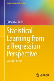 Statistical Learning from a Regression Perspective ebook by Richard A. Berk