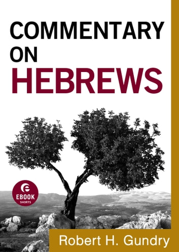 Commentary on Hebrews (Commentary on the New Testament Book #15) ebook by Robert H. Gundry