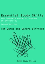Essential Study Skills - The Complete Guide to Success at University ebook by Tom Burns,Sandra Sinfield