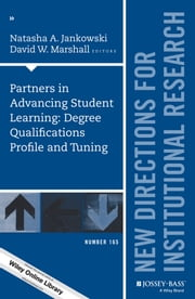 Partners in Advancing Student Learning: Degree Qualifications Profile and Tuning - New Directions for Institutional Research, Number 165 ebook by Natasha A. Jankowski,David W. Marshall
