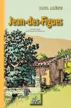 Jean-des-Figues ebook by Paul Arène