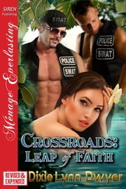 Crossroads: Leap of Faith [EXTENDED APP] ebook by Dixie Lynn Dwyer