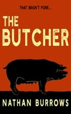 The Butcher ebook by Nathan Burrows