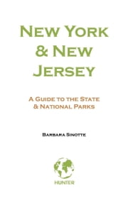 New York & New Jersey: A Guide to the State & National Parks ebook by Barbara Sinotte