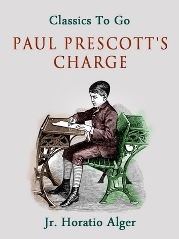 Paul Prescott's Charge ebook by Jr. Horatio Alger