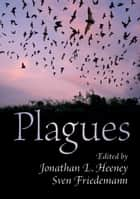 Plagues ebook by Jonathan L. Heeney, Sven Friedemann