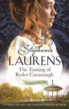 The Taming of Ryder Cavanaugh - Number 5 in series ebook by Stephanie Laurens