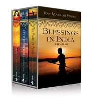 Blessings in India Bundle, Faith of Ashish, Hope of Shridula & Love of Divena - eBook [ePub] - Books 1 - 3 of the Blessings in India Series ebook by Kay Marshall Strom