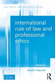 International Rule of Law and Professional Ethics ebook by Vesselin Popovski