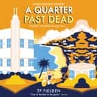 A Quarter Past Dead (A Miss Dimont Mystery, Book 3) audiobook by TP Fielden, Eve Karpf