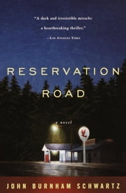 Reservation Road ebook by John Burnham Schwartz