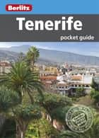 Berlitz: Tenerife Pocket Guide ebook by Berlitz