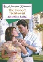 The Perfect Treatment ebook by Rebecca Lang