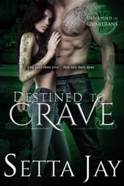 Destined to Crave ebook by Setta Jay
