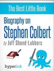 Biography of Stephen Colbert ebook by Jeff  Shand-Lubbers