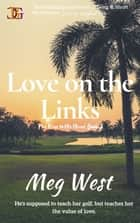 Love on the Links ebook by Meg West