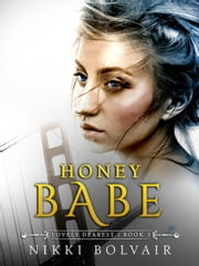 Honey Babe - The Lovely Dearest Series, #3 ebook by Nikki Bolvair