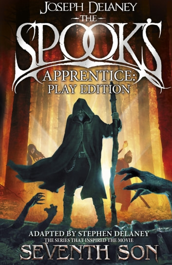The Spook's Apprentice - Play Edition ebook by Joseph Delaney