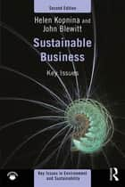 Sustainable Business - Key Issues ebook by Helen Kopnina, John Blewitt