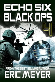 Echo Six: Black Ops 4 ebook by Eric Meyer