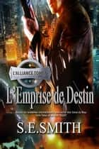 L'Emprise de Destin - L'Alliance Tome 5 ebook by S.E. Smith