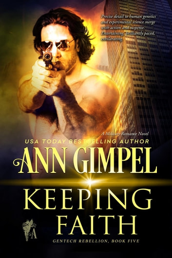 Keeping Faith - GenTech Rebellion ebook by Ann Gimpel