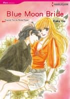 Blue Moon Bride (Harlequin Comics) ebook by Kako Ito,Renne Roszel
