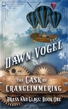The Cask of Cranglimmering ebook by Dawn Vogel