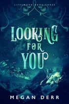 Looking for You ebook by Megan Derr