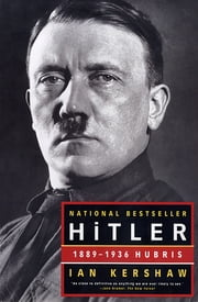 Hitler: 1889-1936 Hubris ebook by Ian Kershaw