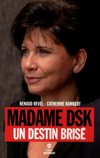 Madame DSK ebook by Catherine RAMBERT,Chase REVEL,Renaud REVEL